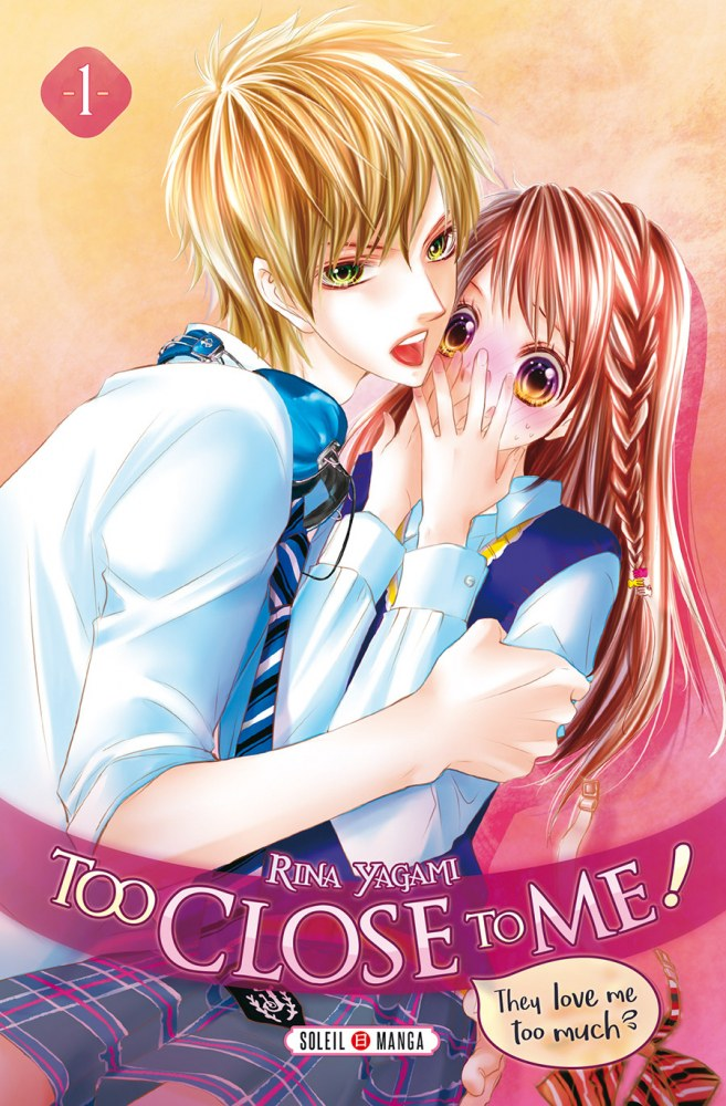 Too Close to Me ! – Tome 01