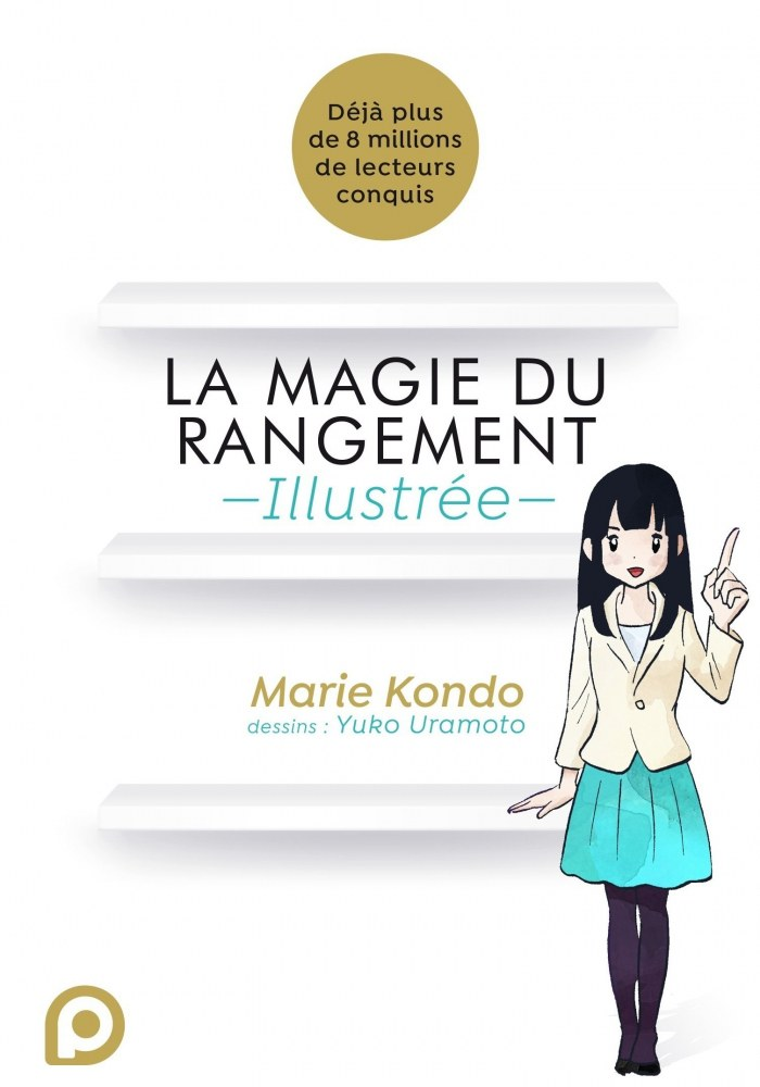 La Magie du rangement illustrée de Marie Kondo