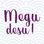 Megu desu