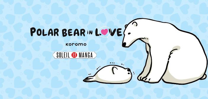 Polar Bear in Love – Tome 1