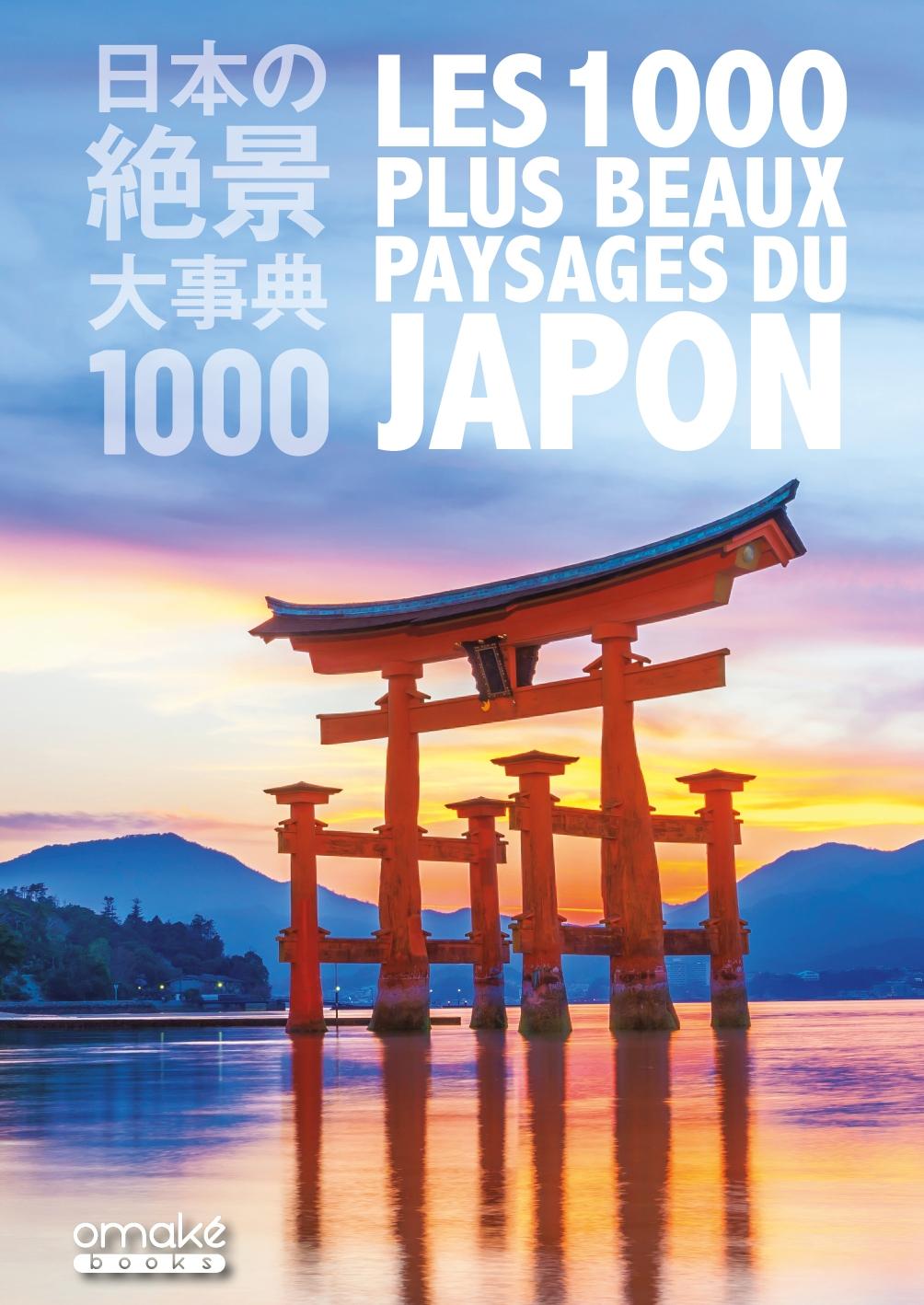 LES 1 000 PLUS BEAUX PAYSAGES DU JAPON