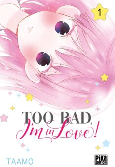 Too bad, I'm in love! tome 1