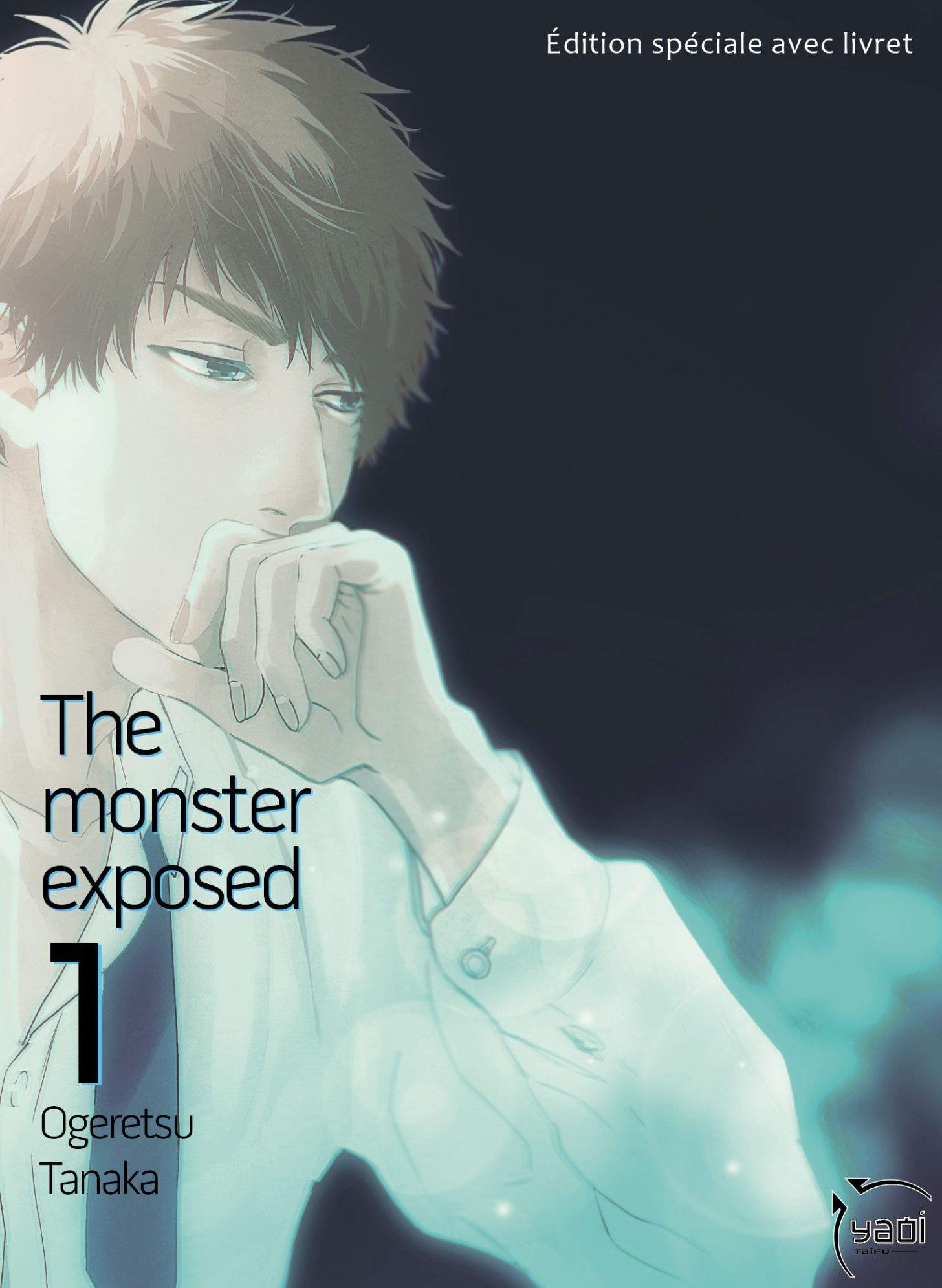 The monster exposed – Tome 1